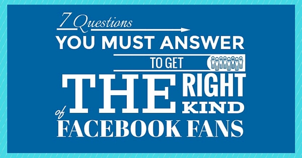7 Questions to Get the Right Type of Facebook Fans - 315