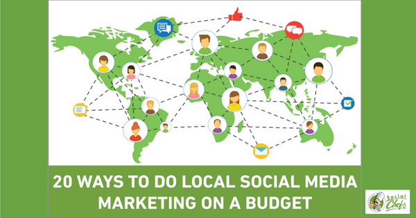 20 Ways To Do Local Social Media Marketing on a Budget - 315(1)