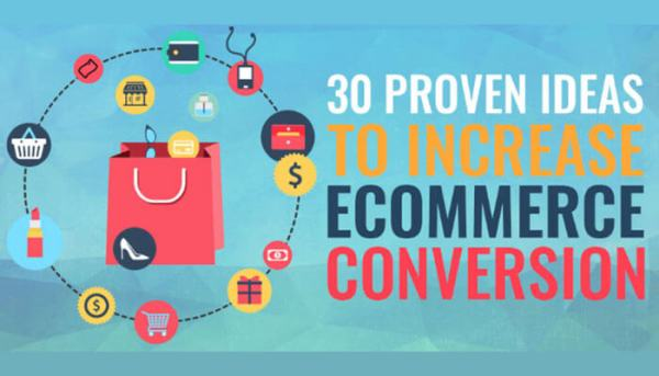 30 Proven Ideas To Increase Ecommerce Conversions.