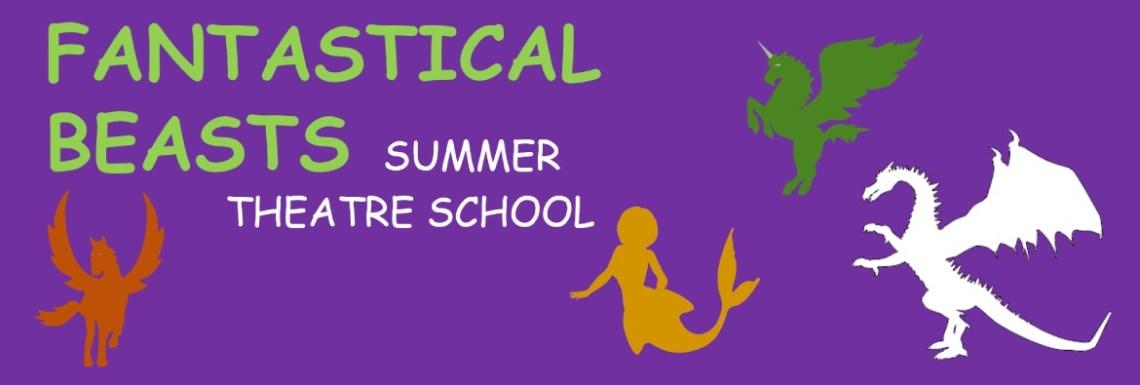 Fantastical Beasts - Summer Theatre School