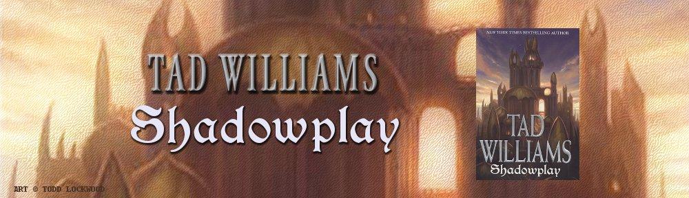 Shadowplay   Tad Williams