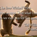 Dog, He Love Wicked Tribe