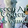 To Green Angel Tower by Tad Williams