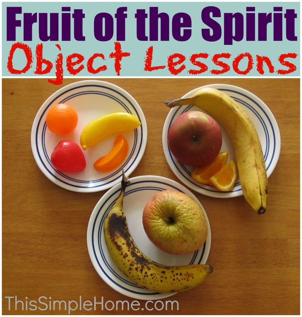 Children's Bible Study Worksheets and This Simple Home Fruit Of the Spirit Object Lessons and Snack