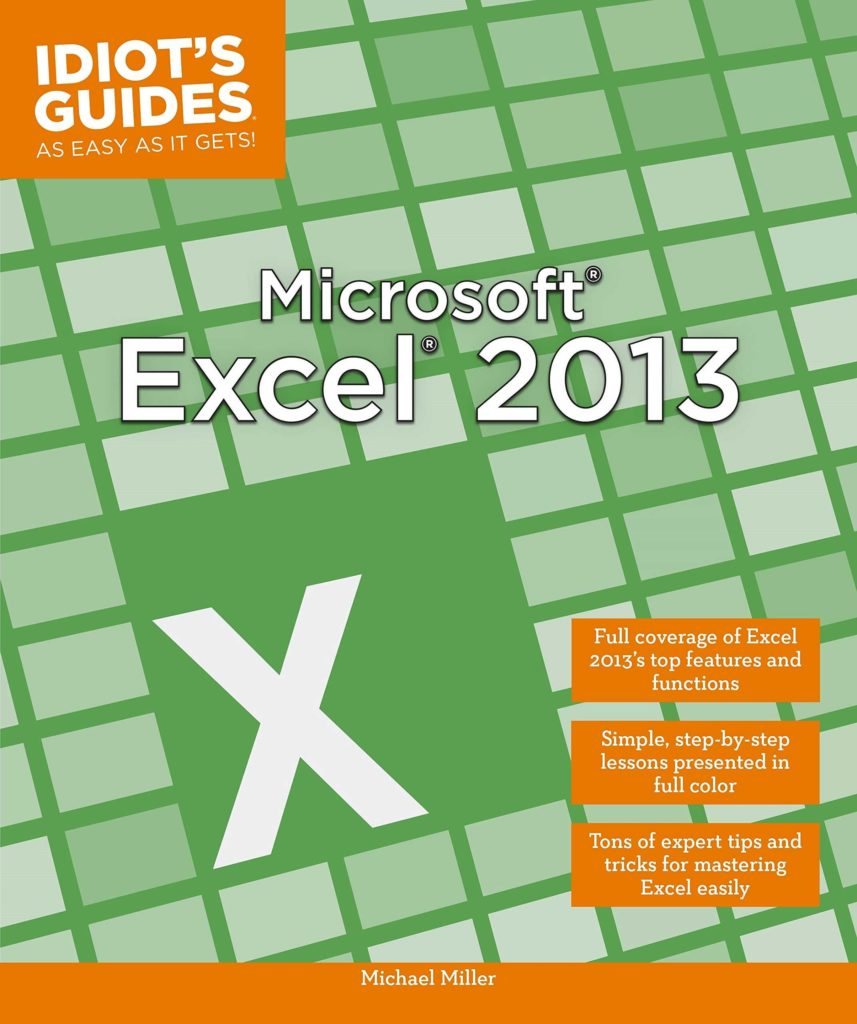 Spreadsheets for Dummies and Microsoft Excel 2013 Idiot S Guides Michael Miller