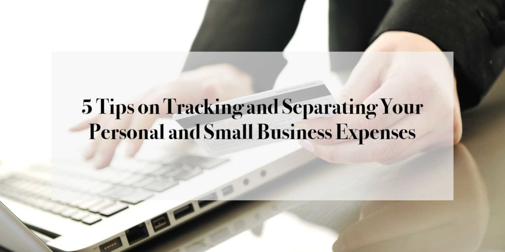 Tracking Business Expenses Spreadsheet and 5 Tips On Tracking and Separating Your Personal and Small Business