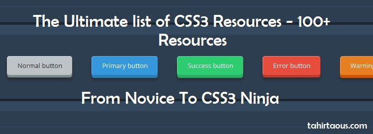The Ultimate list of CSS3 Resources - 100+ resources