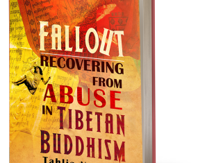 Out Now – Fallout: Recovering from Abuse in Tibetan Buddhism.