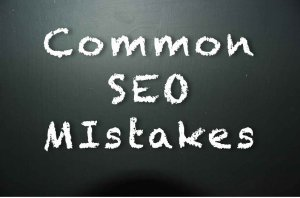 4 SEO Mistakes You Are Probably Making