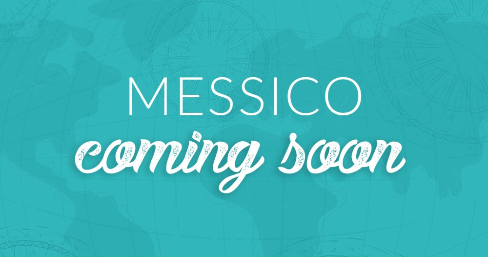 Messico-coming-soon