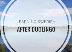Learning Swedish after Duolingo