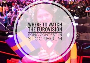 Where to watch the Eurovision song contest in Stockholm?
