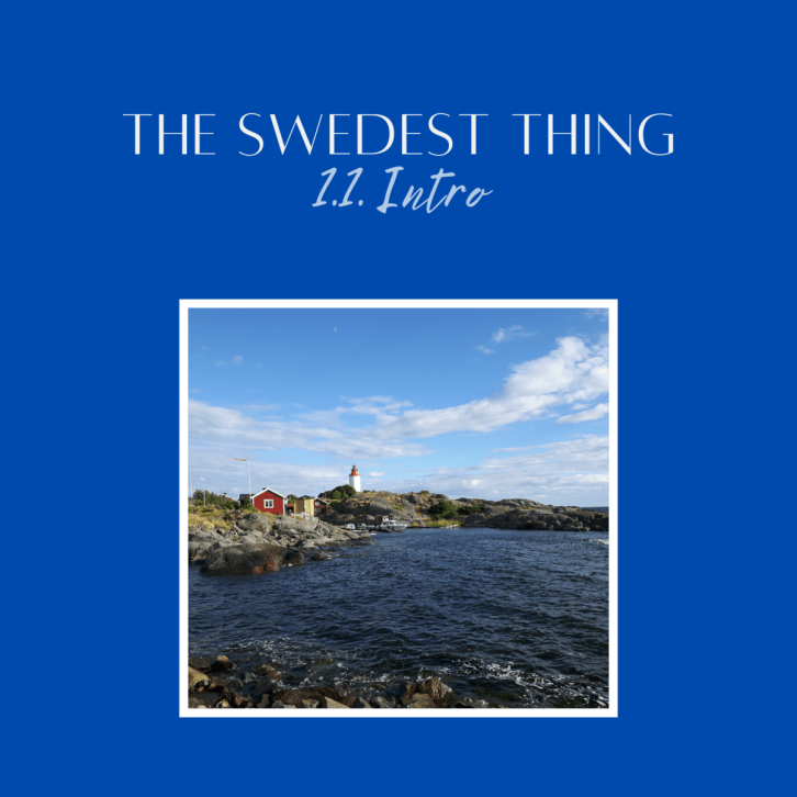 Podcast The Swedest Thing S1.1 Intro