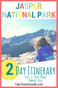 young girl sitting atop a mountain looking down over the mountains and valleys below, text reads Jasper National Park 2 day itinerary