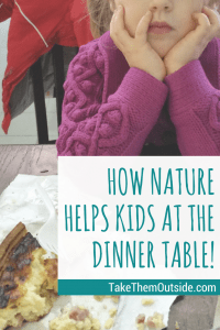 Kids in Nature | Tackle the picky eater problem with #outdoorplay