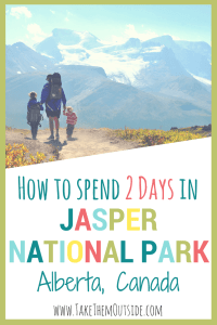 Dad holding two kids hands, mountains in the distance, text reads how to spend 2 days in Jasper National Park