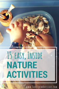 young child playing with seashells, text reads 15 easy, inside nature activities