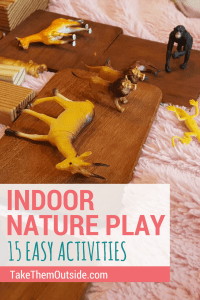 children's plastic toy animals and blocks. text reads indoor nature play, 15 easy activities
