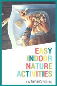 young child playing with shells and rocks. text reads easy indoor nature activities