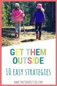 Getting kids to spend more time outside can be hard. Try some of these 10 easy and everyday strategies to help get your kids out the door more often.