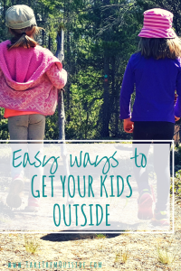getting your kids outside can be hard. Try these easy everyday strategies to help motivate you and your kids to spend more time outdoors.
