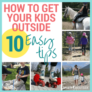 "photos of children and families enjoying the outdoors. text reads: ""how to get your kids outside 10 easy tips"""