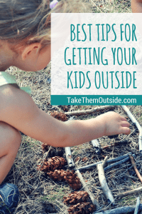 Best tips for getting kids outside | #play #outside