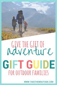 A list of gifts for outdoor kids | ideas and things for nature play and outdoor activities | outdoor play for kids | #familygiftguide #takethemoutside #giveadventure #getoutside #giftguide
