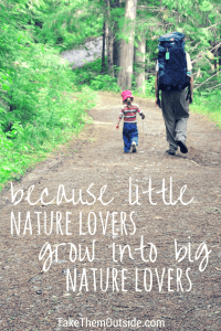man and toddler hiking on a wooded path. Text reads: because little nature lovers grow into big nature lovers
