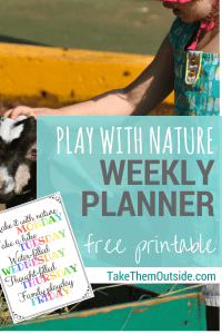 girl petting a baby goat, text reads play with nature weekly planner free printable