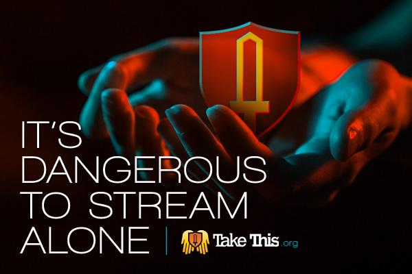 It's dangerous to stream alone.