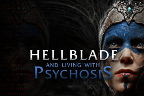 Why Hellblade is Challenging for One Player With Psychosis