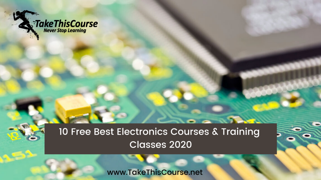 10 Free Best Electronics Courses & Training Classes 2020