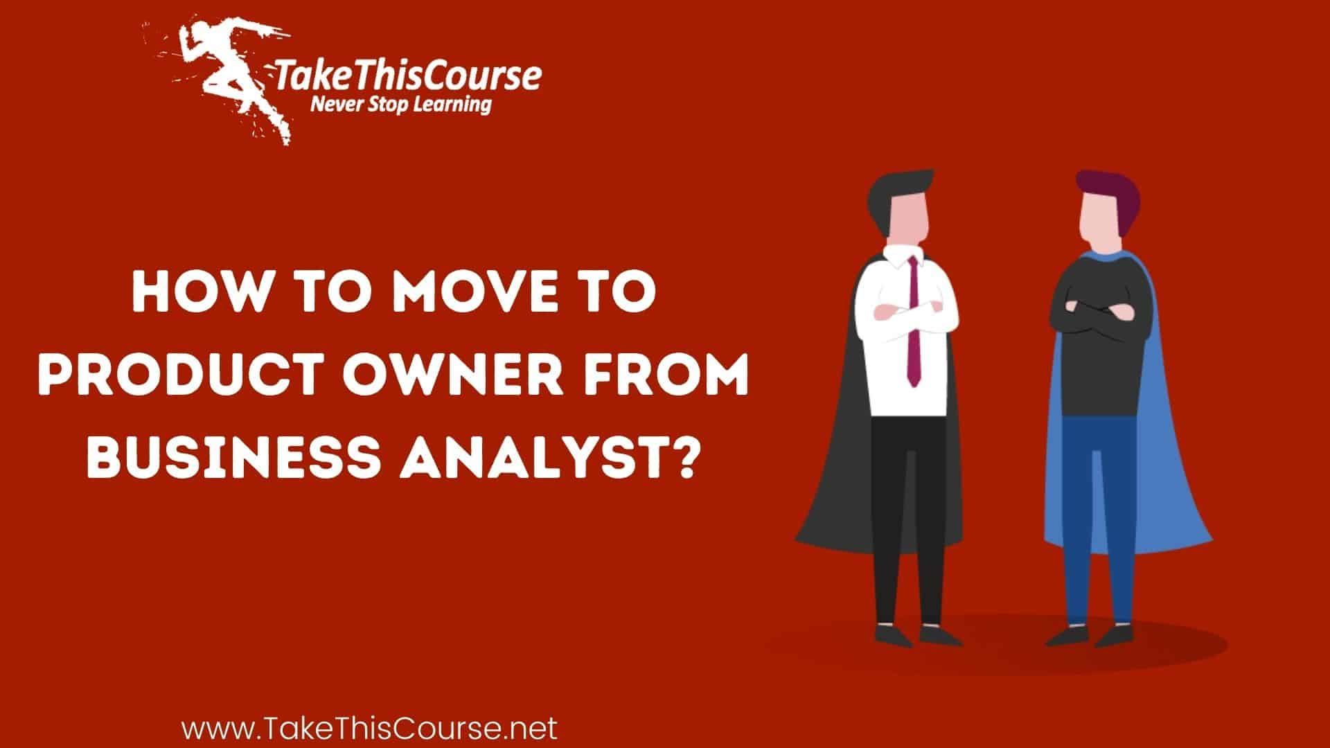 How to move to Product Owner from Business Analyst?