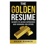 The Golden Resume by Brian Robben: Book Summary