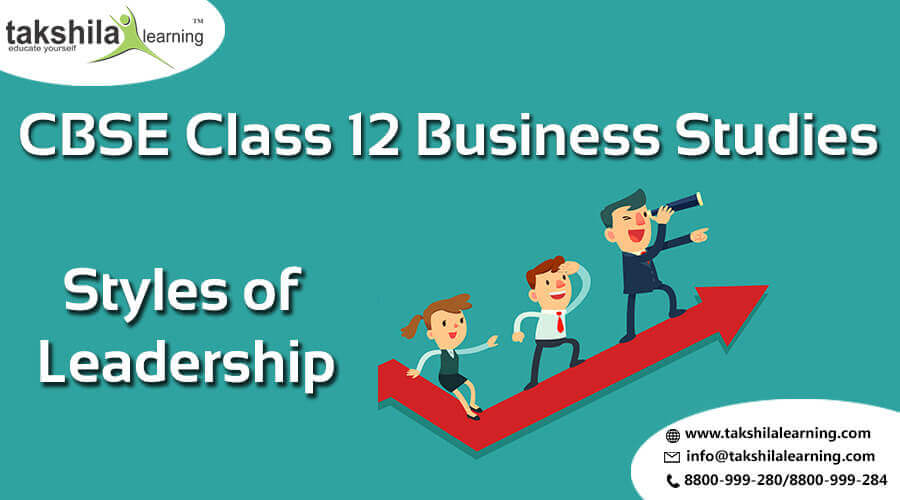 NCERT & CBSE Class 12 Business Studies Styles of Leadership