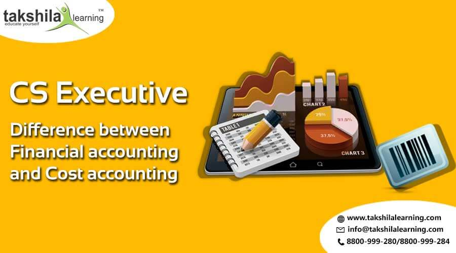 cs executive online classes , financial accounting and cost accounting , cs executive online , Difference between Financial accounting and Cost accounting
