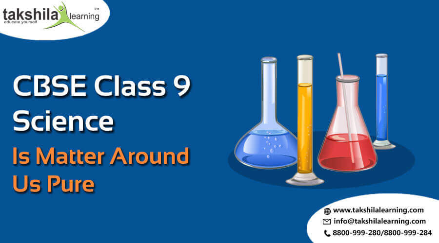 CBSE / NCERT Class 9 Science Is Matter Around us Pure Notes Ch 2