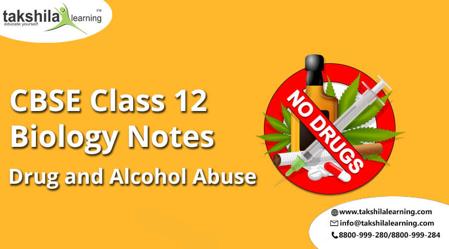 Drug and Alcohol Abuse important topic of class 12 biology,biology notes for class 12,biology class 12