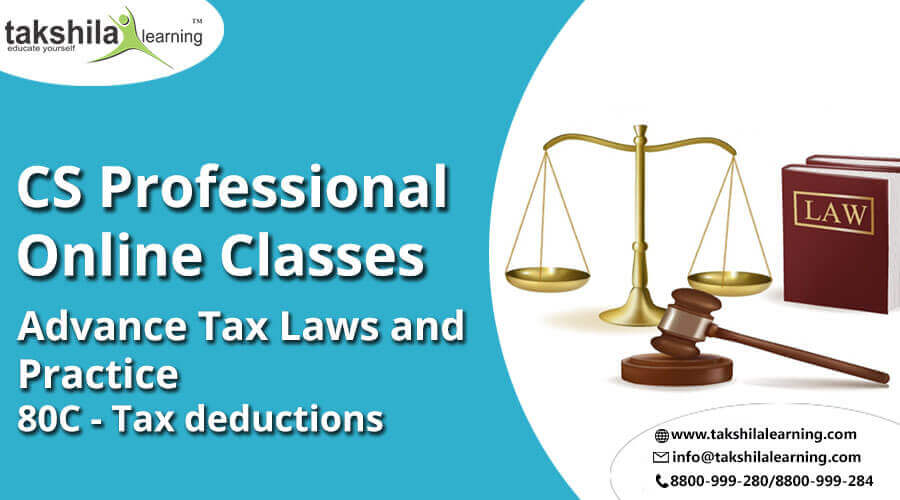 CS Professional – Advance Tax Laws and Practice 80C Tax deductions