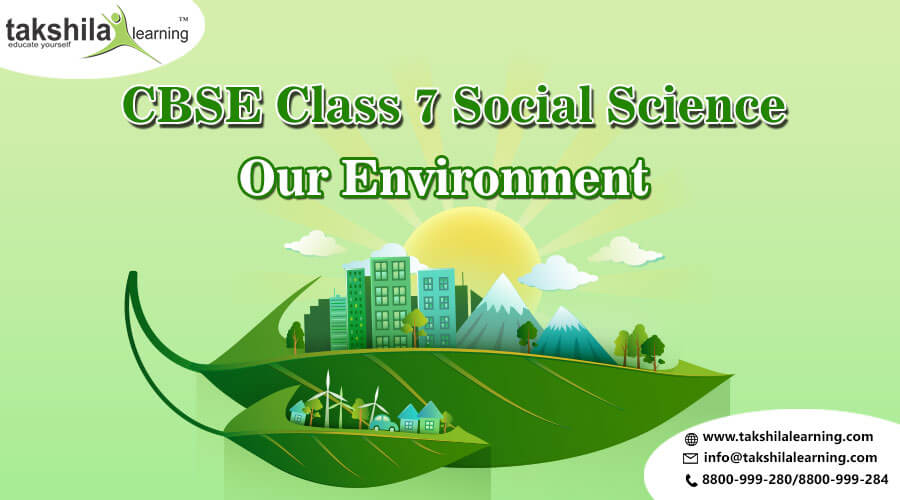 NCERT Solutions for Class 7 Social Science Our Environment Chapter 1