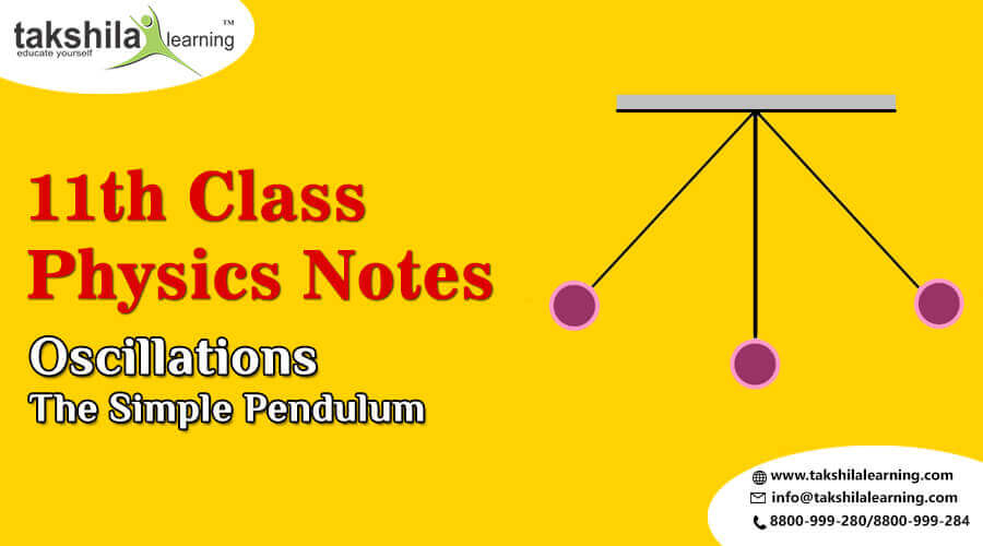 NCERT Physics Notes for Class 11- Oscillations - The Simple Pendulum