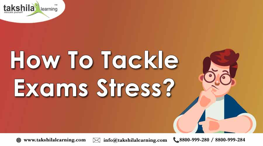 How to Tackle Exams Stress? Overcome Exam Fear