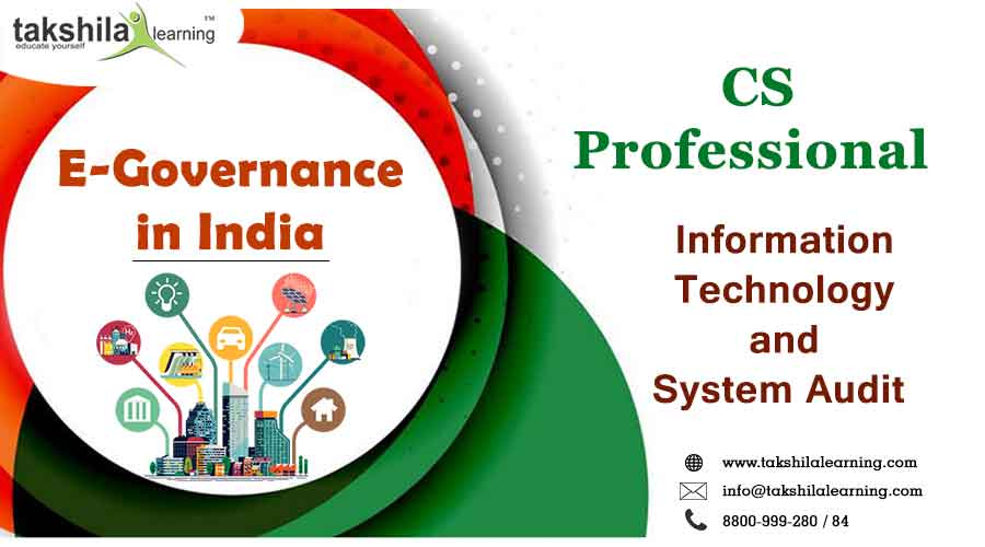 CS Professional – Information Technology and System Audit - E-Governance In India
