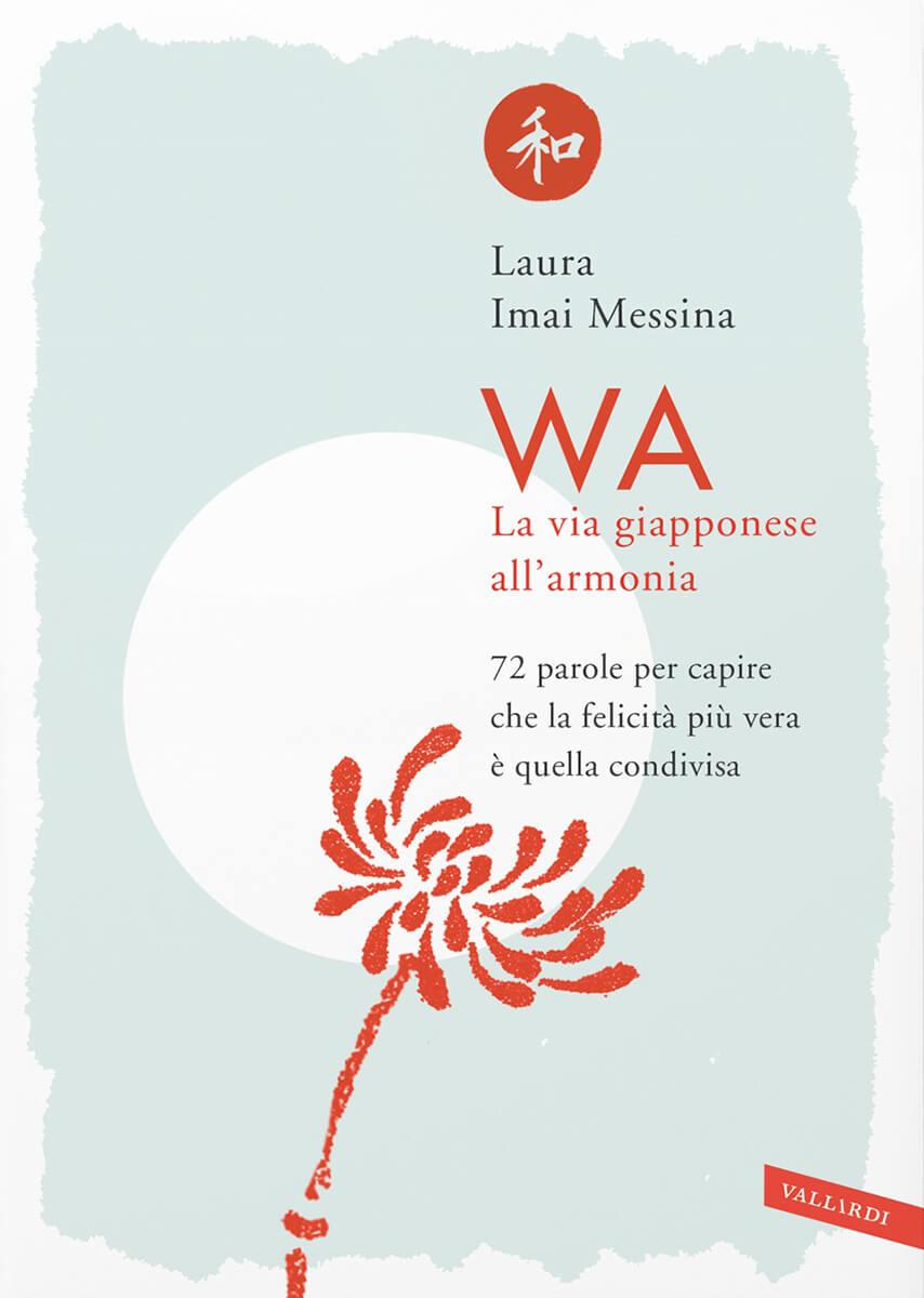 TAKUMI lifestyle - WA. La via giapponese all'armonia - Laura Imai Messina