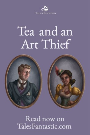 A young lady works with her father to stop an attractive art thief #tea #steampunk #illustration #shortstory #artthief