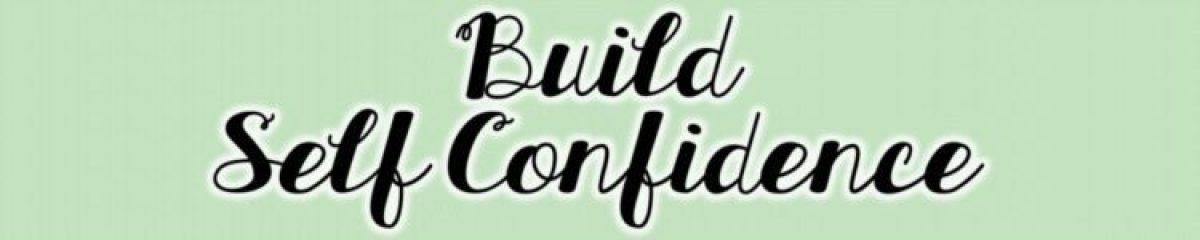 5 Build Self Confidence