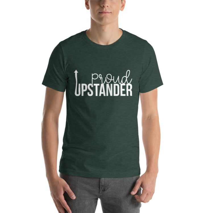 Proud Upstander tee- Heather Forest green