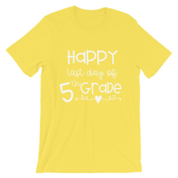 Yellow Last Day of 5th Grade tee