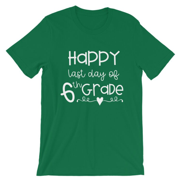 Kelly Green Last Day of 6th Grade tee